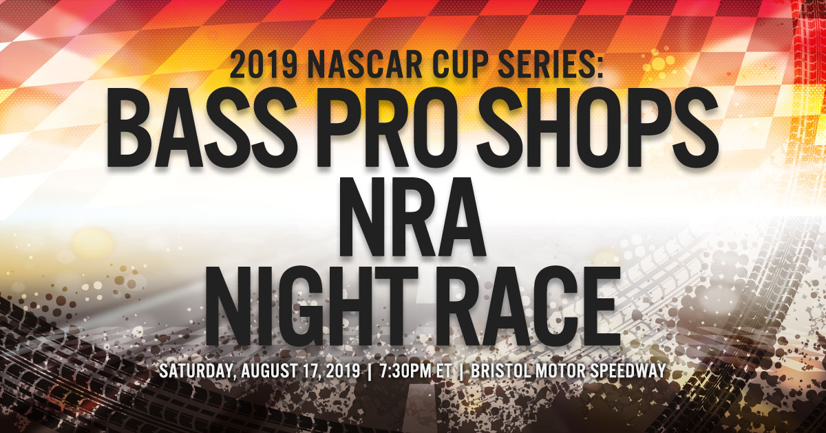 2019 NASCAR Cup Series: Bass Pro Shops NRA Night Race