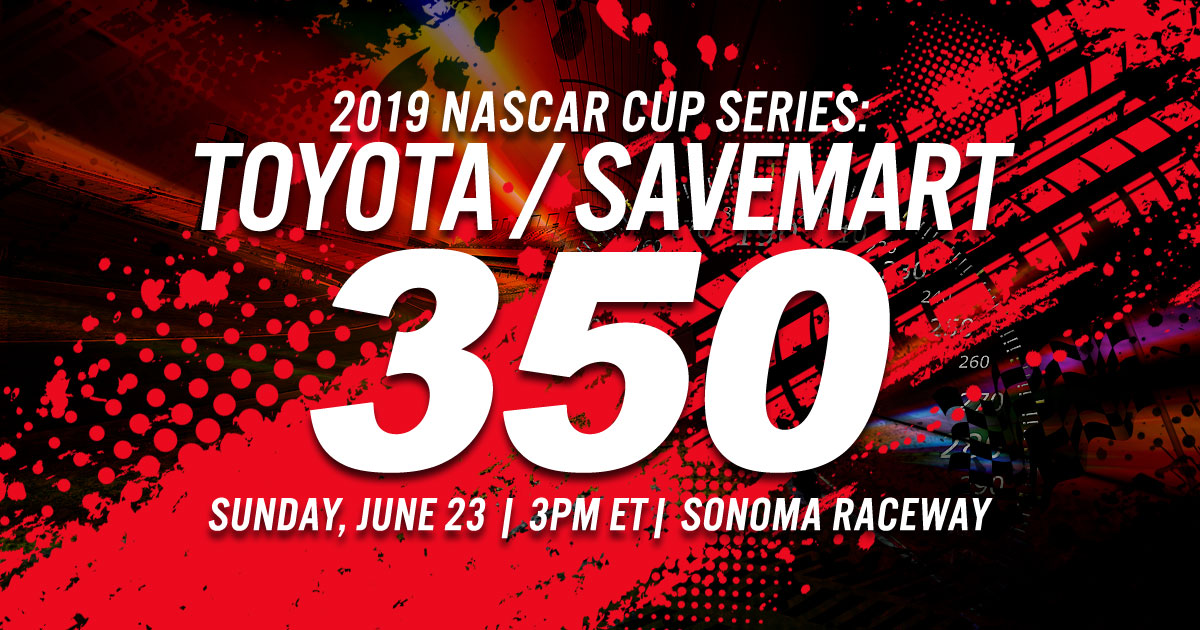 2019 NASCAR Cup Series: Toyota / Savemart 350